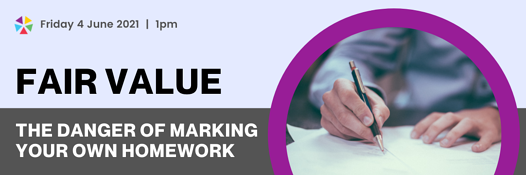 Fair value The danger of marking your own homework - REG PAGE (1)