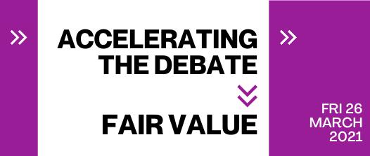 Accelerating the debate on fair value